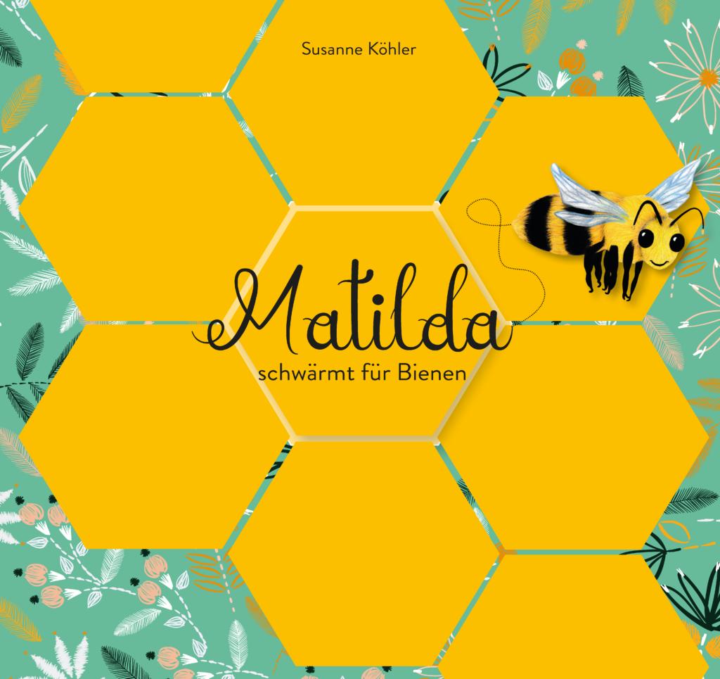 Matilda schwärmt für Bienen